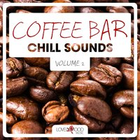 Coffee Bar Chill Sounds, Vol. 2 — сборник