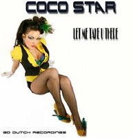 Let Me Take U There — Coco Star
