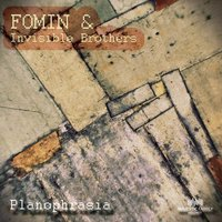 Planophrasia — Fomin, Invisible Brothers