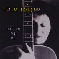 Before We Go — Kate Phipps