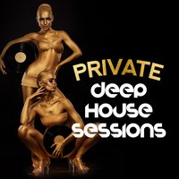 Private Deep House Sessions — Dance Hits 2015