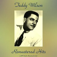 Remastered Hits — Teddy Wilson