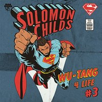 Wu-Tang 4 Life 3 — Solomon Childs