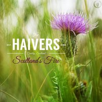 Scotland's Fire — The Haivers