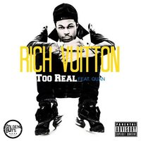 Too Real (feat. Quan) — Rich Vuitton