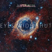 Eyes Wide Shut — Astralia