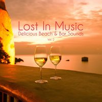 Lost in Music - Delicious Beach & Bar Sounds, Vol. 2 — сборник