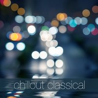 Chillout Classical — сборник