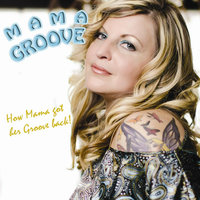 How Mama Got Her Groove Back! — Mama Groove