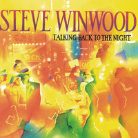 Talking Back To The Night — Steve Winwood