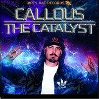The Catalyst — Callous