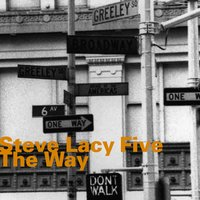 The Way — Steve Lacy, Oliver Johnson, Steve Potts, Kent Carter, Irene Aebi