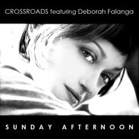 Sunday Afternoon — Deborah Falanga, Crossroads