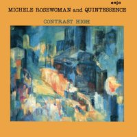 Contrast High — Michele Rosewoman, Michele Rosewoman and Quintessence
