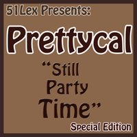 51Lex Presents Still Party Time — Prettycal