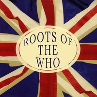 The Roots Of The Who — сборник