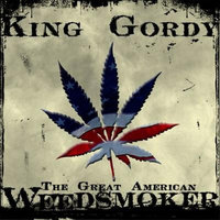 The Great American Weed Smoker — King Gordy