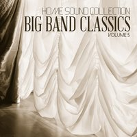 Home Sound Collection: Big Band Classics, Vol. 5 — сборник