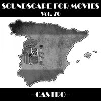 Soundscapes For Movies, Vol. 70 — Castro
