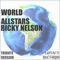 World Allstars - Ricky Nelson Tribute Hits — New Tribute Kings