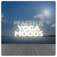 Peaceful Yoga Moods — Yoga for Inner Peace