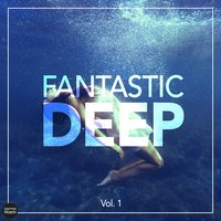 Fantastic Deep, Vol. 1 — сборник