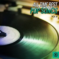 All Time Best Pop Songs, Vol. 8 — сборник