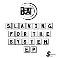 Slaving for the System EP — The Beat Corporation