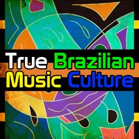 True Brazillian Music Culture — сборник