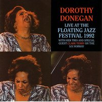 Live At The Floating Jazz Festival 1992 — Dorothy Donegan, Dorothy Donegan, piano / Jon Burr, bass / Ray Mosca, drums