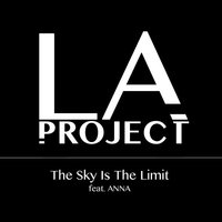 The Sky Is the Limit (Feat. Anna) — La Project