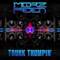 Trunk Thumpin' - Single — MorZfeeN