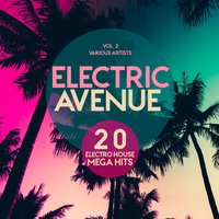 Electric Avenue (20 Electro-House Mega Hits), Vol. 2 — сборник