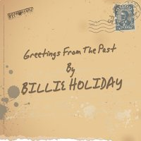 Greetings from the Past — Billie Holiday, Irving Berlin