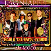 Lagniappe! Ala Mojo — Mojo & the Bayou Gypsies