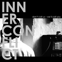 Don't Call Us - We'll Call You — Inner Conflict