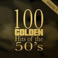 100 Golden Hits of the 50's, Vol. 1 — сборник