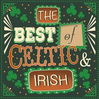 The Best of Celtic and Irish — Irish Celtic Music, Irish Folk Music, Irish Music Duet, Irish Music Duet|Irish Celtic Music|Irish Folk Music