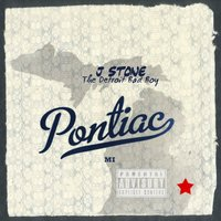 Pontiac — J Stone The Detroit Bad Boy