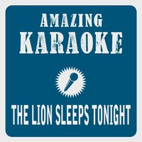 The Lion Sleeps Tonight — Clara Oaks