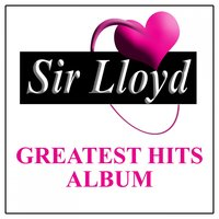 Sir Lloyd Greatest Hits — сборник