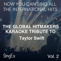 The Global HitMakers: Taylor Swift Vol. 2 — The Global HitMakers