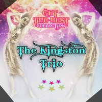 Get The Best Collection — The Kingston Trio