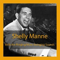 Bells Are Ringing / More Swinging Sounds — Shelly Manne