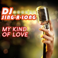 My Kind of Love — DJ Singalong