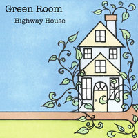 Highway House — Green Room