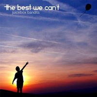 The Best We Can't — Juicebox Bandits