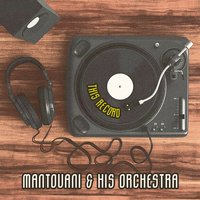 This Record — Mantovani & His Orchestra