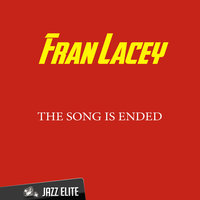 The Song Is Ended — Fran Lacey