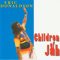 CHILDREN OF JAH — Eric Donaldson, ERIC DONDALSON